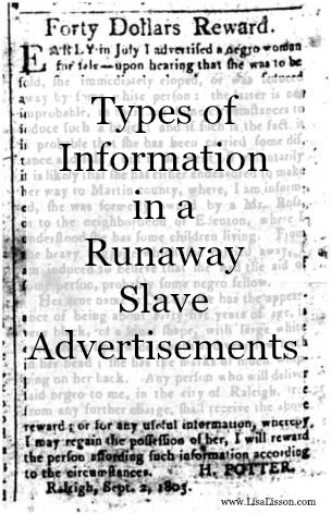 As I have searched out unusual sources for physical descriptions of our ancestors, I came across UNCG's collection of Runaway Slave Advertisements collection and wanted to share them with you.