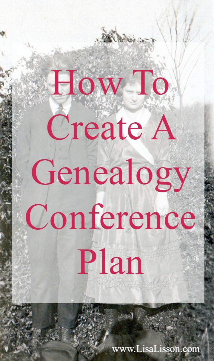 Regardless of the genealogy conference size (multi-day or a single day), you will get more out of your conference if you have a plan. Your plan does not have to be a big elaborate thing. In fact, the simpler, the better.