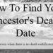 Learn where and how to find your ancestor's death date. Tips to expand your genealogy research when a death certificate cannot be found.
