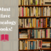 What genealogy books do you keep close by when researching? Explore these must have genealogy books for your genealogy research.