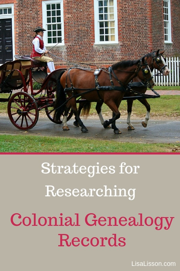 Finding your early American ancestor may seem daunting, but it's not impossible. Explore these strategies for researching colonial genealogy records. #genealogy #familyhistory