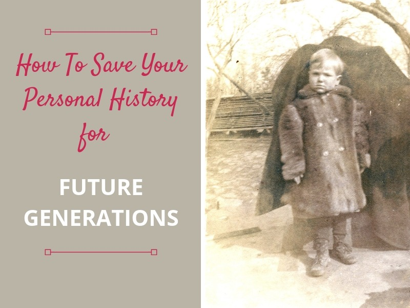 Genealogy research is not just about past generations. Saving your personal history is crucial for connecting future generations to their pasts.