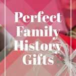 perfect family history gifts