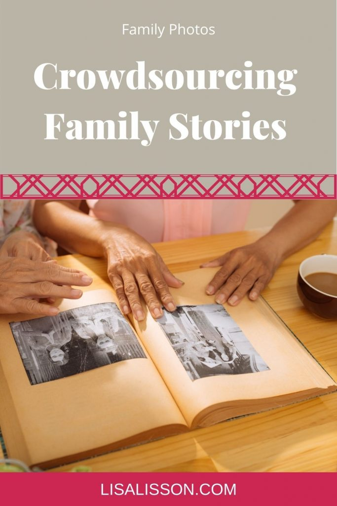 Old family photos with two sets of hands. Tan background with white words reading Crowdsourcing Family Stories