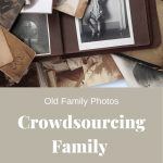 Pile of old photographs. Tan background with white words reading Crowdsourcing Family Stories