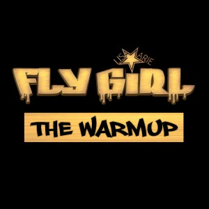 Fly Girl The WarmUp