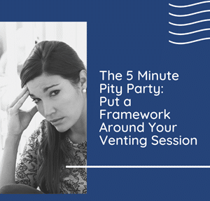 5-minute pity party