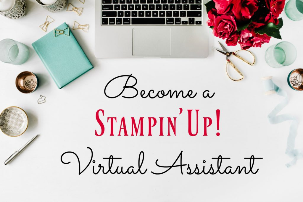 Learn all the tools you need to become a Virtual Assistant supporting Stampin'Up! demonstrators