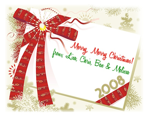 Merry Christmas to you - From Lisa, Chris, Ben and Melissa
