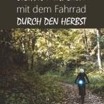 Radfahren im Herbst Tipps, Kleidung, Ausrüstung