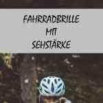Fahrradbrille mit Sehstärke Erfahrungen
