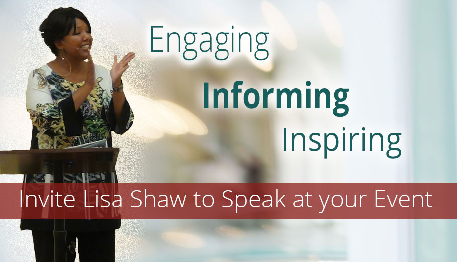 Are you looking for a speaker who can engage, inform and inspire your audience?  | Invite Lisa Shaw to Speak at your Event