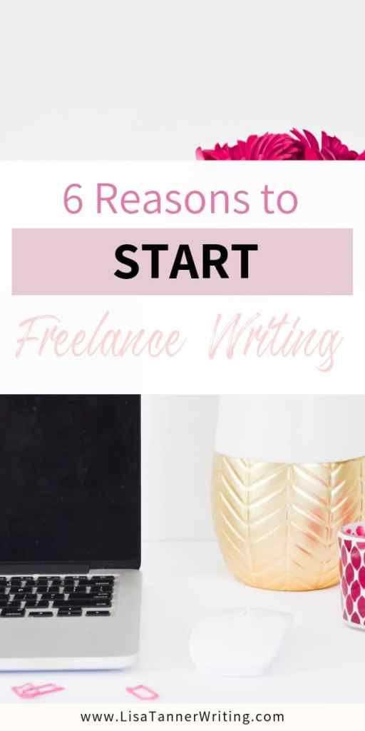 6 reasons to start a freelancew writing career