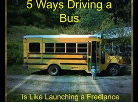 5 Ways Driving a Bus Is Like Launching a Freelance Career