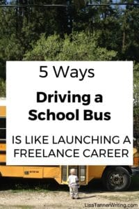 Driving a school bus is a lot like launching a freelance career. Click to find out why.