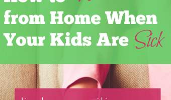 Working From Home When Your Kids Are Sick
