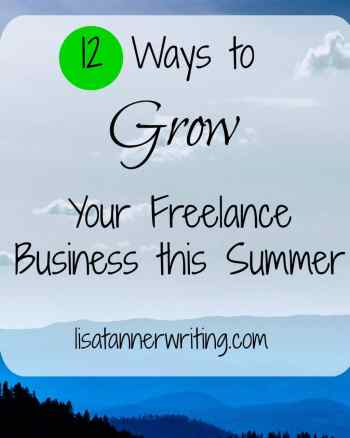 Are your kids home for the summer? Don't worry--you can still grow your freelance business. Here's 12 ways to do it.