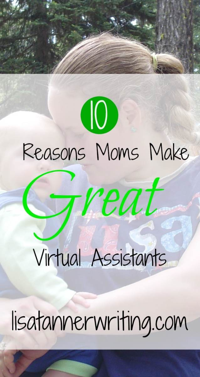 10 Reasons Moms Make Great Virtual Assistants