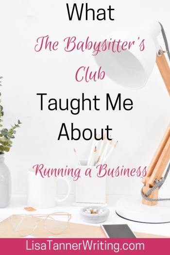 Here are some important lessons about running a business I learned from The Babysitter's Club books. #entrepreneur #momboss