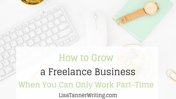 How to Grow a Freelance Business Without Tons of Time
