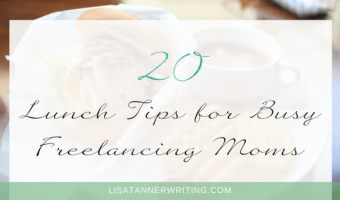 20 Lunch Tips for Busy Freelancing Moms