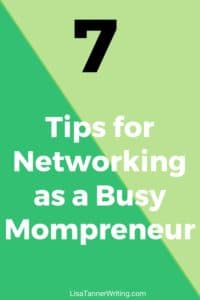 Networking with a houseful of kids can be challenging! Here are some tips to make it happen. #networking #mompreneur