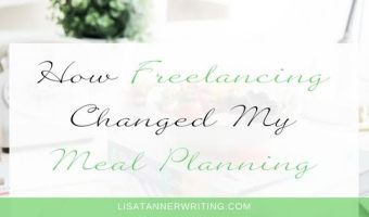 How Freelancing Changed My Meal Planning