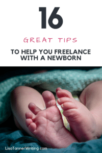 Trying to freelance with a newborn? It's a challenge but not impossible. Here are 16 tips to help you.