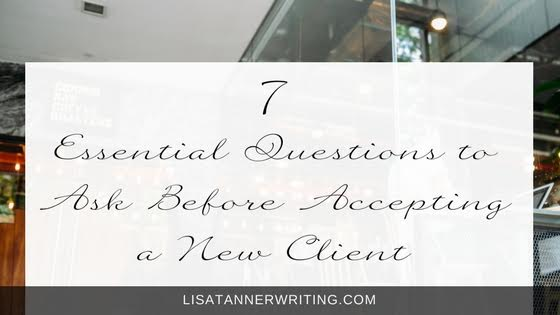 7 Essential Questions to Ask Before Accepting a New Client