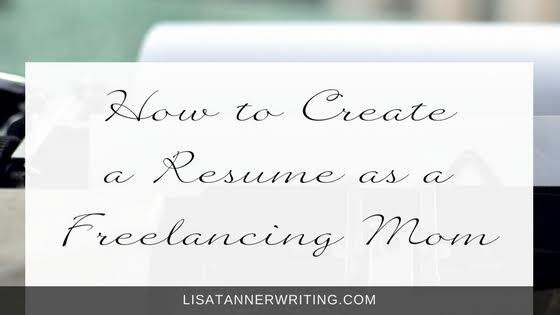 How to Create a Resume as a Freelancing Mom