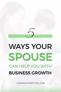 Wondering how your spouse can help you grow your business? Here are five specific ways.