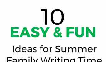 10 Easy & Fun Ideas for Summer Family Writing Time