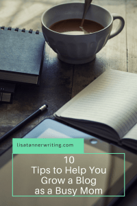 Are you trying to grow a blog as a busy mom? Here's help!