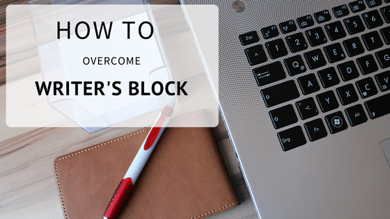 How to Overcome Writer's Block: What's Worked For Me