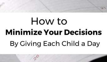 How to Minimize Your Decisions by Giving Your Kids a Day