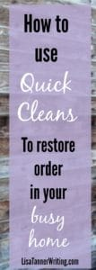 Here's how I use Quick Cleans to restore order to a messy home.