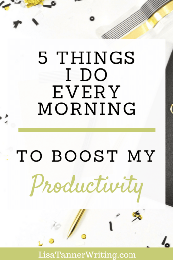 Here are five things I do each morning to boost my productivity as a mompreneur.