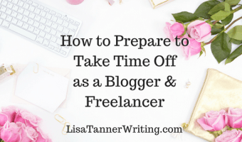 How to Prepare to Take Time off as a Blogger & Freelancer