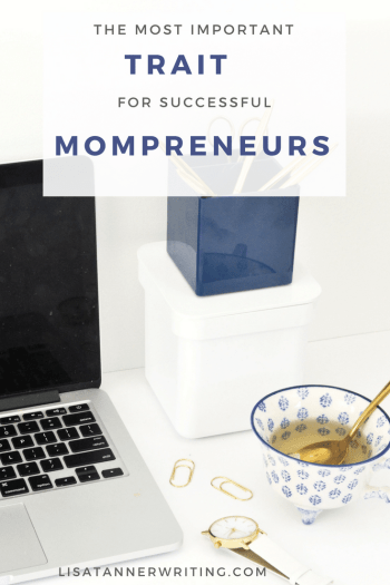 Do you have this trait that most successful mompreneurs share? Click through to find out. #mompreneurlife #momboss