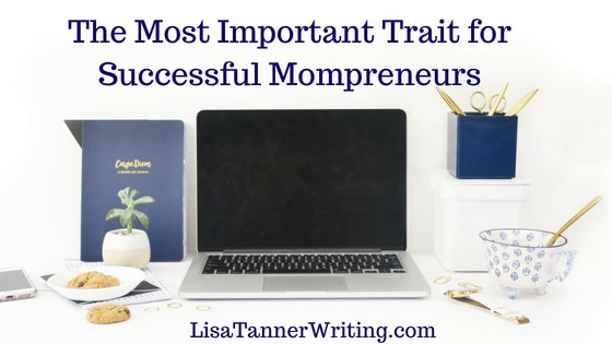 Many successful mompreneurs share this one trait. Do you have it?