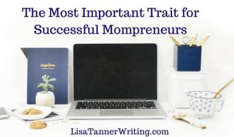 The Most Important Trait for Successful Mompreneurs