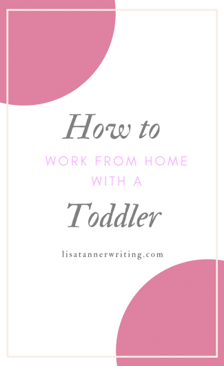 Wondering how to get any work done when you're working at home with a toddler? Here are several practical tips from a mom of eight.