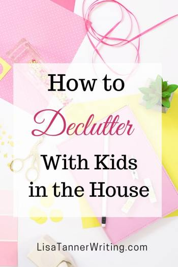 Struggling to declutter with kids in the house? Here's help! #declutter #momlife