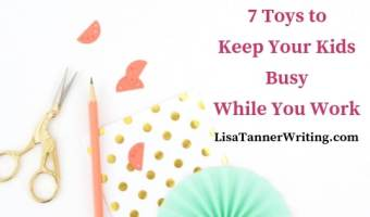 Do you need some new ways to keep your kids busy while you work? Try these toys!