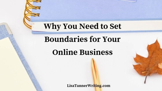 Why You Need to Set Boundaries for Your Online Business