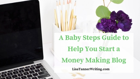 Start a Money Making Blog: A Baby Steps Guide