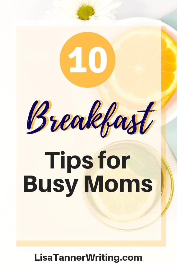 These breakfast tips for busy moms will help make your mornings easier. #momlife #breakfasttime