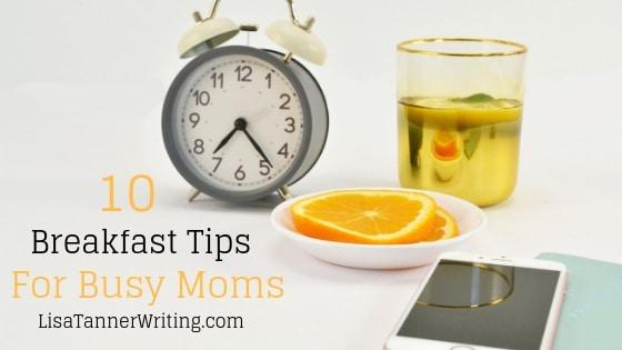 10 Breakfast Tips for Busy Moms