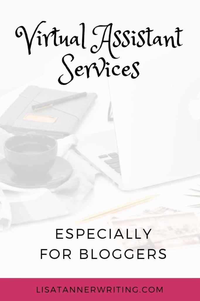 Is your blogging to-do list growing too long? Let me help! I offer virtual assistant services for bloggers to help you manage the overwhelm and get more done. #blogging #virtualassistantservices