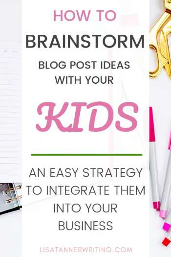 Let your kids help you brainstorm blog post ideas as a quick way to integrate them into your business. #momblogger #bloggingideas